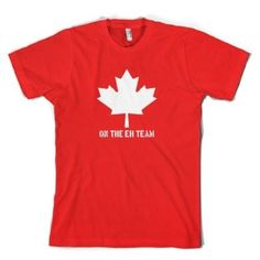 fun Canada t-shirt | Canadian Eh team t-shirt funny canada t shirt our ... | canada day fun