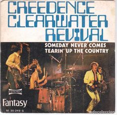 Creedence Clearwater Revival - Someday Never Comes / Tearin up the Country - Single 1972