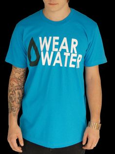Wear Water Tee | 1 tee means water for 1 person for 25 years | $25