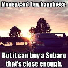 My subie won't ever wrong me