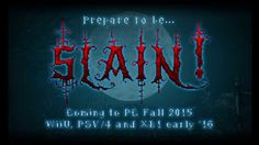 Slain! New Gameplay July 2015