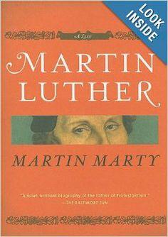 Martin Luther: A Life (Penguin Lives): Martin E. Marty: 9780143114307: Amazon.com: Books