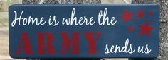 "Hand Painted ""Home is Where the ARMY sends us"" door wall hanging sign decor"