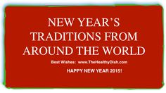 The Healthy Dish 25 Strangest New Year's Traditions From Around The World! Happy New Year! Peace on Earth #HAPPYSa2015 #HappyNewYear http://wp.me/p14qMG-4Iq