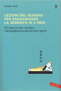 Amazon.it: Lezioni del Buddha per raggiungere la serenità in 3 mesi - Nansen Osho, F. Di Berardino - Libri