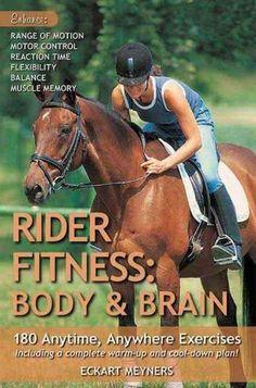 Rider Fitness: Body and Brain: 180 Anytime, Anywhere Exercises to Enhance Range of Motion, Motor Control, Reaction Time, Flexibili Horse Exercises, Balance Exercises, Core Training Exercises, My Horse, Horses, Horse Tips, Horse Fence, Exercise To Reduce Stress, Horse Books