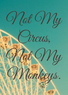Not My Circus, Not My Monkeys: A Lesson in Loving Detachment. The hard lesson I learned from the alcoholic in my life that improved my life 100%.