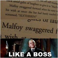 Malfoy swaggered LIKE A BOSS