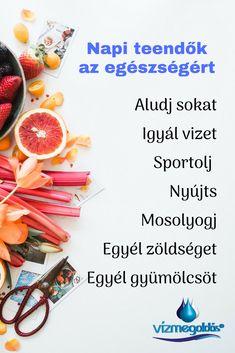 Egészséges életmód - napi teendők az egészségért Healthy Lifestyle, Health Fitness, Lose Weight, Sport, Food, Projects, Deporte, Sports, Essen