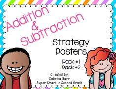 Math Strategy Posters Pack #1 &Pack #2 - Save $2.00 with this BUNDLE!!! ***1, 2, & 3 Digit Addition and Subtraction Strategies - Please check out images from Pack #1 & Pack #2 at my store!!!