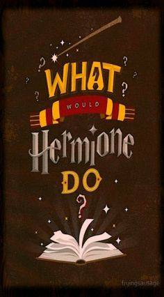 Shop What Would Hermione Do? hermione t-shirts designed by fryingsausage as well as other hermione merchandise at TeePublic. Magia Harry Potter, Cumpleaños Harry Potter, Harry Potter Universal, Abc Poster, Hogwarts, Disney Cartoons, Hp Book, Monster Book Of Monsters, Harry Potter Wallpaper