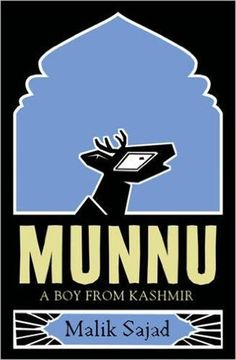 Munnu: A Boy from Kashmir by Malik Sajad  http://www.50ayear.com/2016/10/28/triple-graphic-novel-review/
