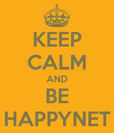 Keep Calm and be Happynet