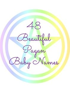 Beautiful Pagan baby names!