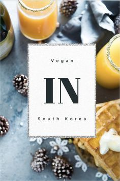 A guide for eating vegan in South Korea with restaurant suggestions such as Osegye Hyang, Sanchon, Lovinghut, and Plant Seoul Cafe.