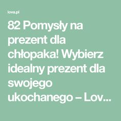 82 Pomysły na prezent dla chłopaka! Wybierz idealny prezent dla swojego ukochanego – Lova.pl