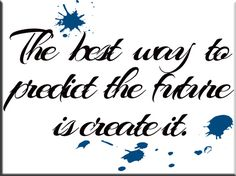The best way to predict the future CREATE IT! Repin then click to read about todays motivational quote and get more here: http://www.flaviliciousfitness.com/blog/2013/06/03/fitness-motivation-for-women-3/