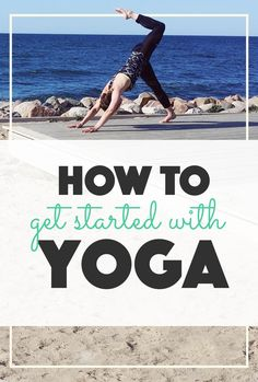 How To Get Started With Yoga. Tips and beginners guide on how and where to start yoga practice. Yoga every damn day.