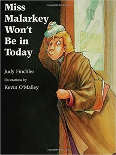 Miss Malarkey Won't Be in Today: Judy Finchler, Kevin O'Malley: 9780802775917