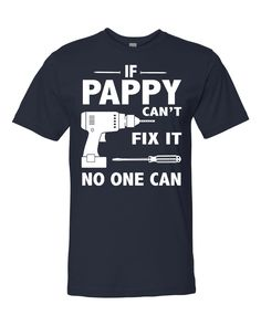 If Pappy Can't Fix It No One Can - Unisex Shirt - Pappy Gift - Pappy Shirt by FamilyTeeStore on Etsy