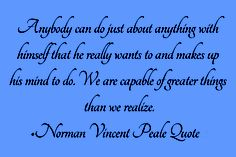 norman vincent peale quotes with images Inspiring Quotes, Inspirational, Norman Vincent Peale, Know The Truth, Greater Than, Listening To You, Inspiration Quotes, Positive Thoughts, You Can Do