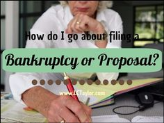 The best way to get detailed information about filing an Assignment in Bankruptcy or a Proposal is to contact us. http://lctaylor.com/how-do-i-go-about-filing-a-bankruptcy-or-proposal/