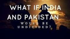 What if India and Pakistan would be undivided? Country Names, Bring It On, Let It Be, India And Pakistan, Bright Future, Positive Words, Countries, Positivity, Thoughts