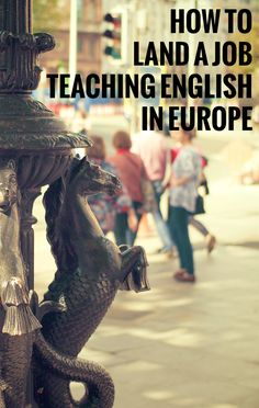 How to land a job teaching English in Europe