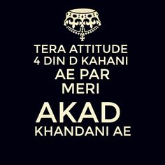 #akad #punjabi Funky Quotes, Swag Quotes, Home Quotes And Sayings, Bff Quotes, Badass Quotes, Quotes For Kids, Girl Quotes, Quotes To Live By, Qoutes