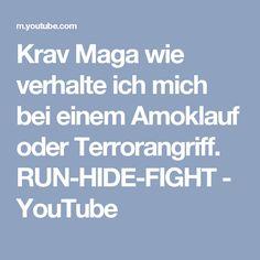 Krav Maga wie verhalte ich mich bei einem Amoklauf oder Terrorangriff. RUN-HIDE-FIGHT - YouTube