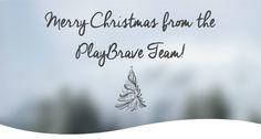 Merry Christmas from everyone at #PlayBrave.