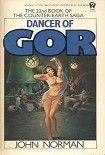 Dancer of Gor. Начните читать книги Norman John в электронной онлайн библиотеке booksonline.com.ua. Читайте любимые книги с мобильного или ПК бесплатно и без регистрации.