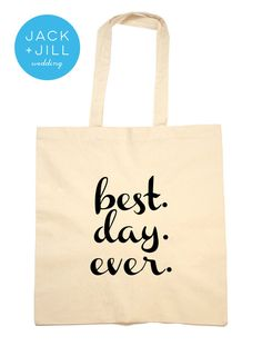 DETAILS: Best Day Ever Tote Bag - Printed on a natural cotton-canvas bag - 15x16 with 18 handles - Customize with your own text - Printed in