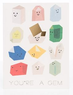 These colorful crystal friends say with cheer: You're A Gem! Printed with soy inks on tree free recycled paper stamped with gold foil Illustrated by Christian Robinson for Red Cap Cards. Christian Robinson, Gold Foil Print, Poster Prints, Art Prints, Posters, Kawaii Art, Letterpress Printing, Paper Goods, Printmaking