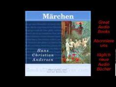 Die Schönsten Märchen Hans Christian Andersen Hörbuch Deutsch Audio Book... Hans Christian, Videos, Audio, Deutsch, Nice Asses, Video Clip