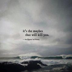 it's the maybes.. via (http://ift.tt/2mDfYEb)