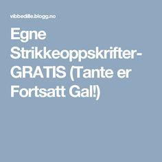 Egne Strikkeoppskrifter-GRATIS (Tante er Fortsatt Gal!)