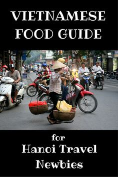 A few non-scary and delicious Vietnamese Foods to start your Hanoi culinary journey! http://www.theislanddrum.com/vietnamese-food-guide-hanoi-vietnam/