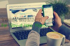 Seven Home-based Businesses For Stay-at-Home Moms