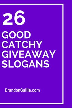 26 Good Catchy Giveaway Slogans