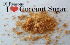 10 Reasons I love Coconut Sugar / http://www.healthstartsinthekitchen.com/2013/06/06/10-reasons-i-love-coconut-sugar/