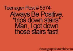teenager posts always stay positive Always Be Positive, Staying Positive, Teenager Quotes, Teenager Posts, Funny Teen Posts, Relatable Posts, Funny Jokes, It's Funny, Funny Stuff