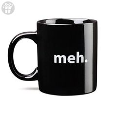 meh Mug, Ceramic Coffee Mug or Tea Cup - Fun stuff and gift ideas (*Amazon Partner-Link)