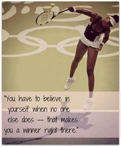 """""""You have to believe in yourself when no one else does -- that makes you a winner right there."""" - Venus Williams, gold medalist in tennis in 2008 and 2000 Venus And Serena Williams, Tennis Workout, Motivational Quotes, Inspirational Quotes, Tennis Quotes, Tennis Tips, Play Tennis, Sport Quotes, Tennis Players"""