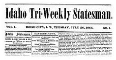 The Idaho Statesman. Online and searchable 1864-1976.