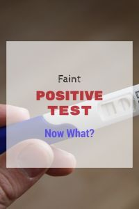 Faint Positive Pregnancy Test - Now What | All Things Mommy