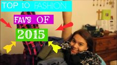 TOP 10 FASHION FAVS FOR 2015