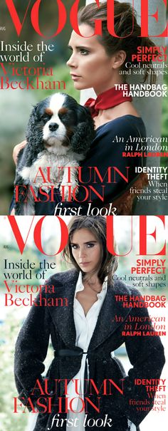 Vogue, August 2014 ● ❝Victoria Beckham❞ has been photographed twice for the cover of the same issue
