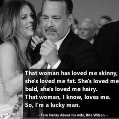 That woman, I know, Loves me. Tom Hanks.