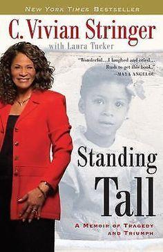 Standing Tall : A Memoir of Tragedy & Triumph by C. Vivian Stringer & Laura- New